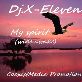 Dj. X Eleven My spirit (wide awake)