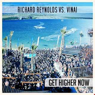 Richard Reynolds vs. Vinai   Get Higher Now (Mellody Mashup)