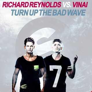 Richard Reynolds vs. Vinai feat. Vassy - Turn Up The Bad Wave (Mellody Mashup)
