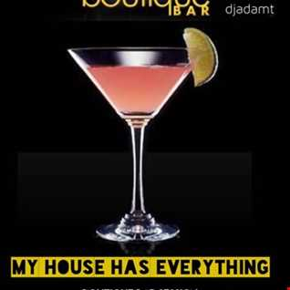 My House has Everything (Session) @boutique bar