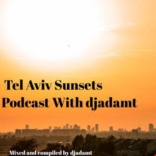 5 Tel Aviv Sunsets Podcast With djAdamt