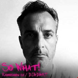 So What Radioshow 103/DJADAMT
