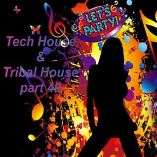 Tech House & Tribal House part 40