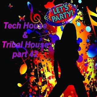 Tech House & Tribal House part 42