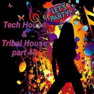 Tech House & Tribal House part 43