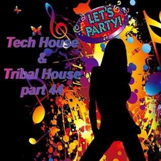 Tech House & Tribal House part 44