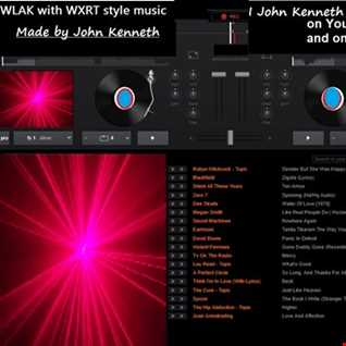 WLAK with WXRT style music Made by John Kenneth