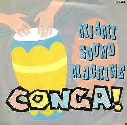 CONGA BY THE MIAMI SOUND MACHINE