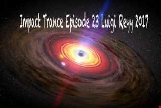 Impact Trance Episode 23 Luigi Reyy 2017