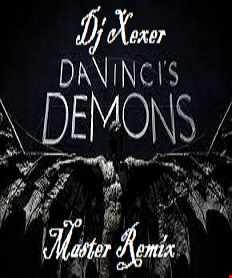 Xexer -Da Vincis Demons  Extended (Original mix)