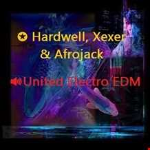 ✪ Hardwell, Xexer & Afrojack United Session 49 🎧 (Electro EDM)