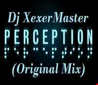 Xexer Perception (Original Remix)