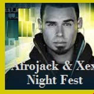 Afrojack & Xexer Night Fest episode  02 (Electro Mix)