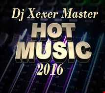 Xexer-Music Super Hot 2016 Vol. 15 (Original Remix)