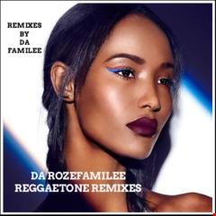 Da Rozefamilee reggaetone Remixes