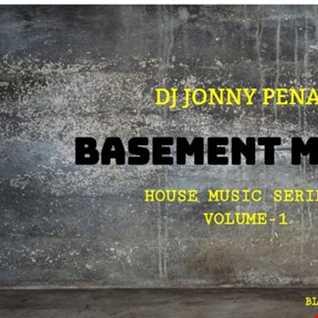 DJ JONNY PENA BASEMENT MIXES ( HOUSE SERIES VOL 1)
