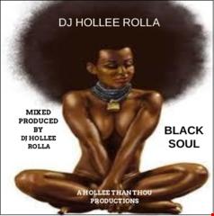 DJ HOLLEE ROLLA- BLACK SOUL