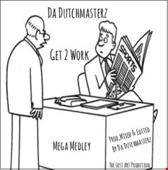 Dutchmasterz - get 2 work