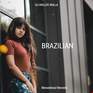 DJ HOLLEE ROLLA - Brazilian