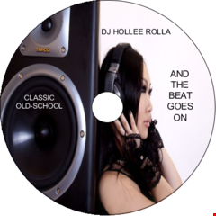 DJ HOLLEE ROLLA -AND THE BEAT GOES ON