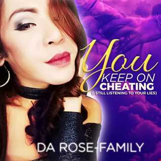 Da Rose Family -You Keep On Cheating