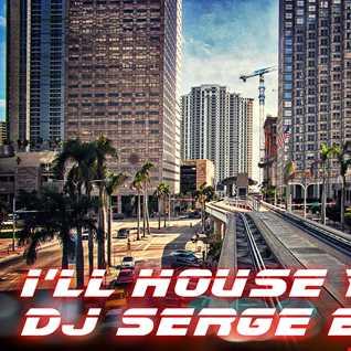 DJ SERGE BEE - I'LL HOUSE YOU (HOUSE)