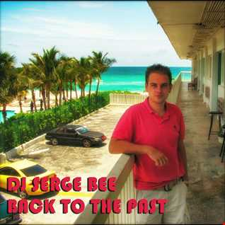 DJ SERGE BEE - BACK TO THE PAST (DUBSTEP)