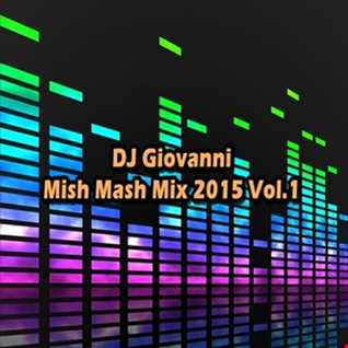 DJ Giovanni - Mish Mash Mix 2015 Vol.1
