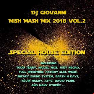 DJ Giovanni - Mish Mash Mix 2018 Vol.2 (Special House Edition) (WTM)