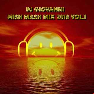 DJ Giovanni - Mish Mash Mix 2018 Vol.1