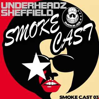 UnderHeadz - Sheffield Smoke Cast (2016)
