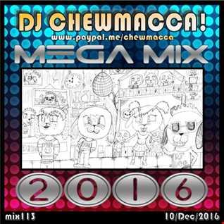 DJ Chewmacca! - mix113-114 - Mega Mix 2016