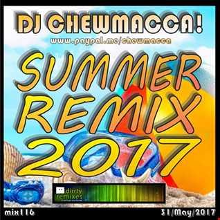 DJ Chewmacca! - mix116 - Summer Remix 2017