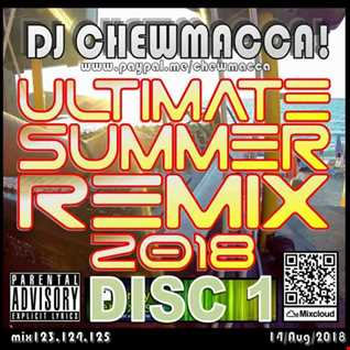 DJ Chewmacca! - mix123 - Ultimate Summer Remix 2018 Disc 1