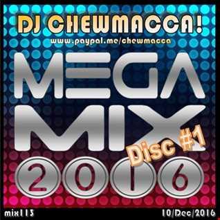 DJ Chewmacca! - mix113 - Mega Mix 2016 Disc #1