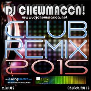 DJ Chewmacca! - mix105 - Club Remix 2015