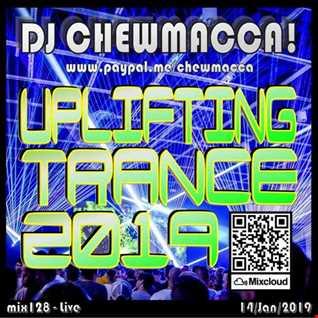 DJ Chewmacca! - mix128 - Uplifting Trance 2019