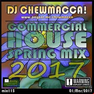 DJ Chewmacca! - mix115 - Commercial House Spring Mix 2017