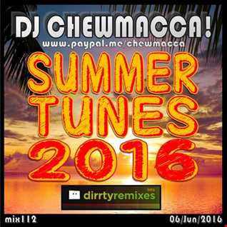 DJ Chewmacca! - mix112 - Summer Tunes 2016
