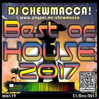 DJ Chewmacca! - mix119 - Best of House 2017