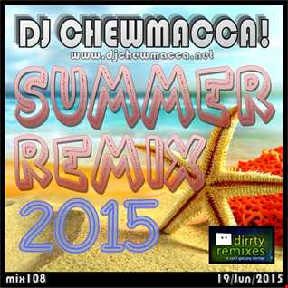 DJ Chewmacca! - mix108 - Summer Remix 2015