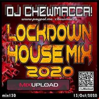 DJ Chewmacca! - mix130 - Lockdown House Mix 2020