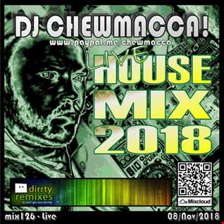 DJ Chewmacca! - mix126 - Live House Mix 2018