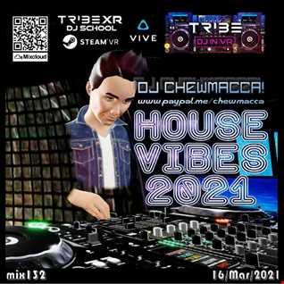 DJ Chewmacca! - mix132 - House Vibes 2021