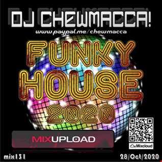 DJ Chewmacca! - mix131 - Funky House 2020