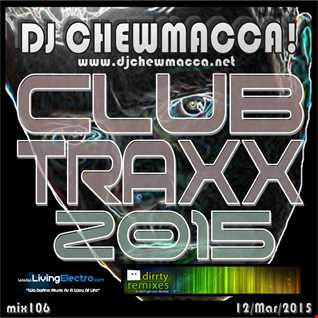 DJ Chewmacca! - mix106 - Club Traxx 2015