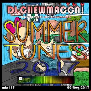 DJ Chewmacca! - mix117 - Summer Tunes 2017