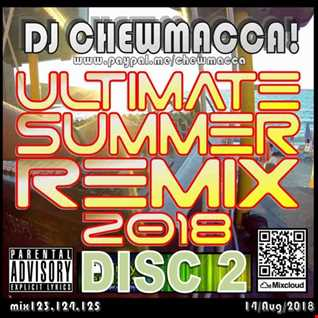DJ Chewmacca! - mix124 - Ultimate Summer Remix 2018 Disc 2