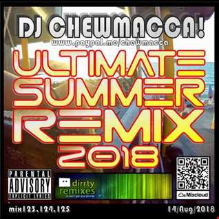 DJ Chewmacca! - mix123-125 - Ultimate Summer Remix 2018