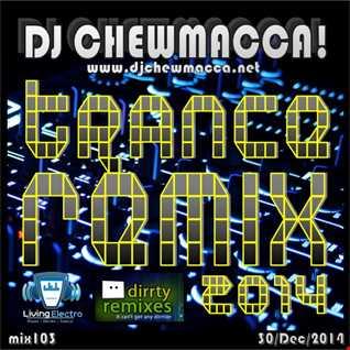 DJ Chewmacca! - mix103 - Trance Remix 2014